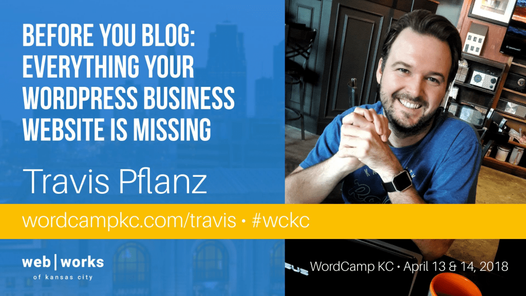 WordCamp Kansas City 2018 Speaker | Travis Pflanz