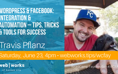 My WordCamp Fayetteville 2018 Session – WordPress & Facebook: Integration & Automation
